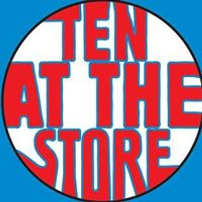 Ten at The Store
