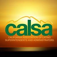 Calsa - California Association of Latino Superintendents and Administrators
