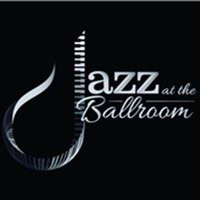 Jazz at the Ballroom