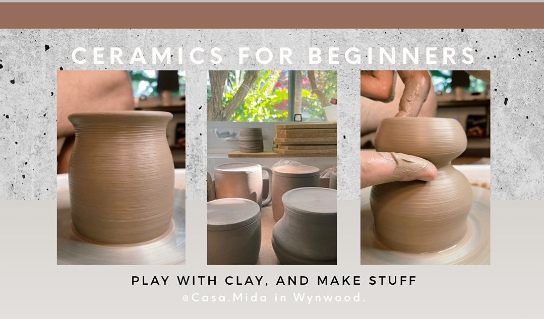 Pottery for Beginners (Wheel Throwing Class @Casa.Mida in Wynwood)