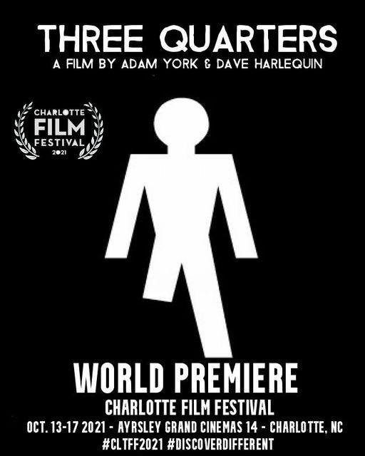 THREE QUARTERS WORLD PREMIERE at 2021 Charlotte Film Festival
