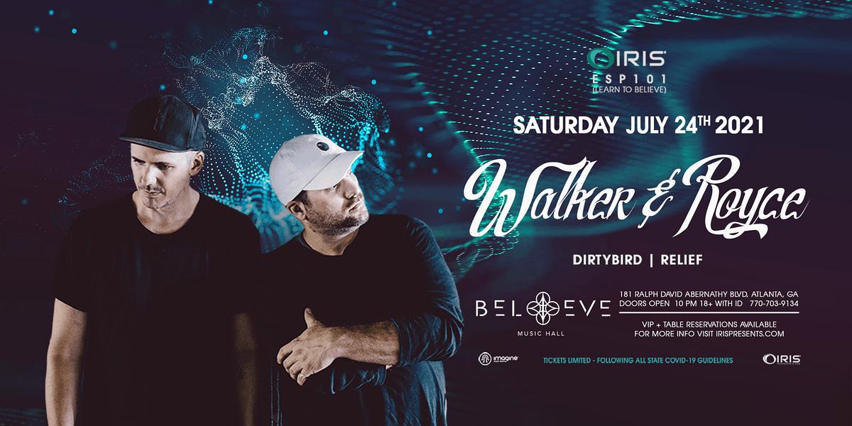 Walker & Royce | IRIS ESP101 [Learn To Believe] Saturday, July 24
