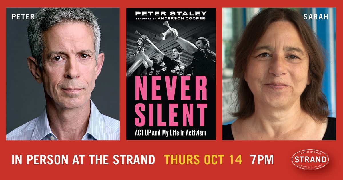 Peter Staley + Sarah Schulman\u2013 Never Silent: ACT UP and My Life in Activism