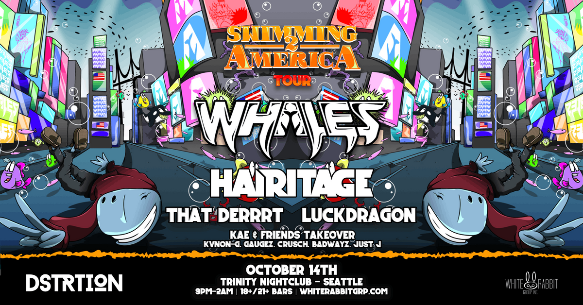DSTRTION w\/ Whales & Hairitage:  Swimming 2 America Tour