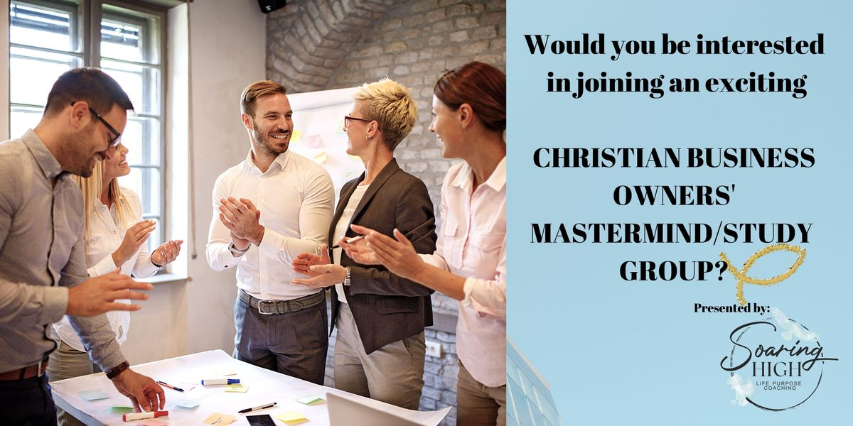 Christian Business Owners' Mastermind\/Study Group - San Francisco, CA