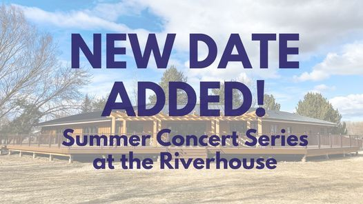 Concert Series at the Riverhouse