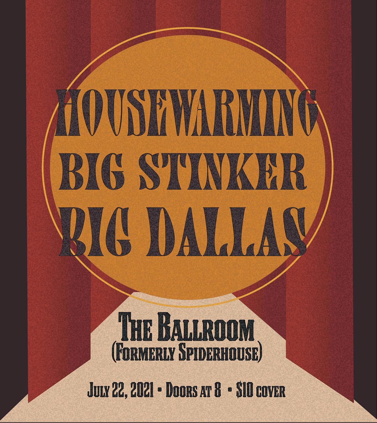 Housewarming\/Big Stinker\/Big Dallas