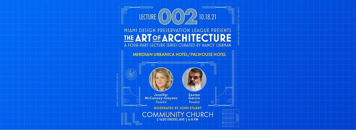 """""""Art of Architecture"""" Meridian Urbanica and Palihouse Hotel (Lecture 2)"""