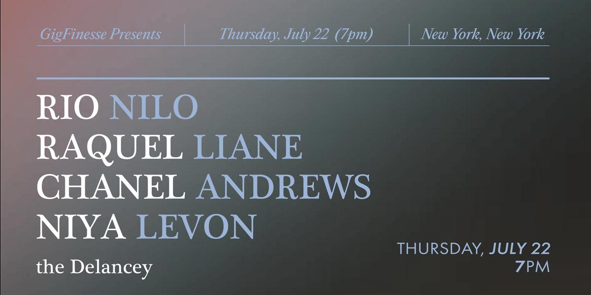 GigFinesse Presents: Rio Nilo | Raquel Liane | Chanel Andrews | Niya Levon