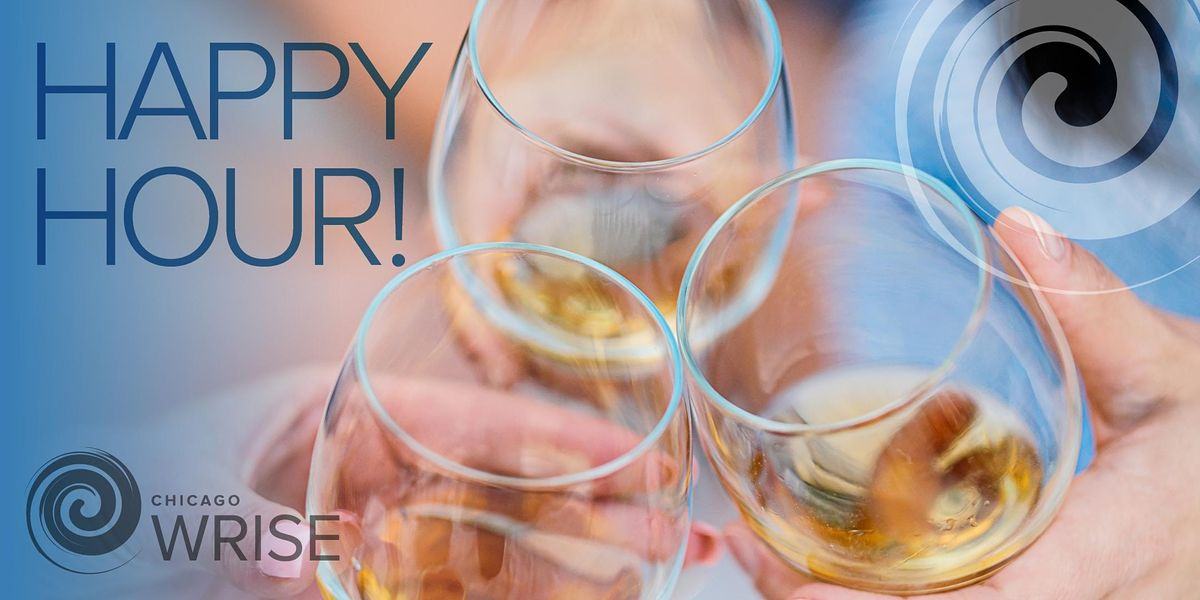 WRISE Chicago - Prospective and Current Member Happy Hour (In-Person)!
