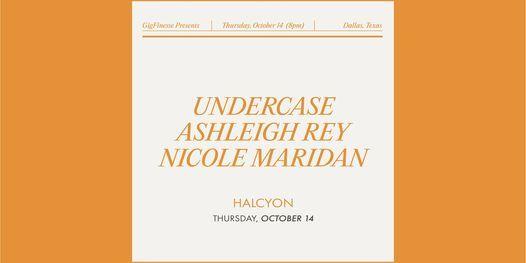 Undercase | Ashleigh Rey | Nicole Maridan