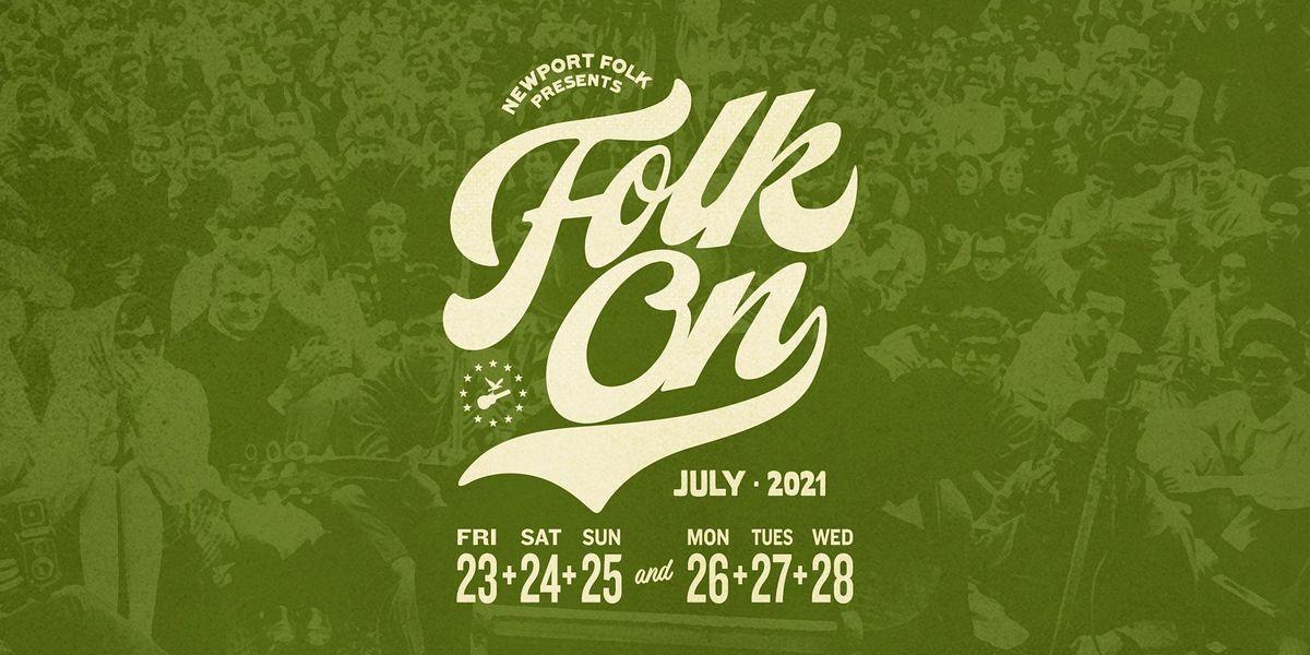2021 Newport Folk Presents, FOLK ON! | Fort Adams State Park, Newport, RI |  July 23 to July 28