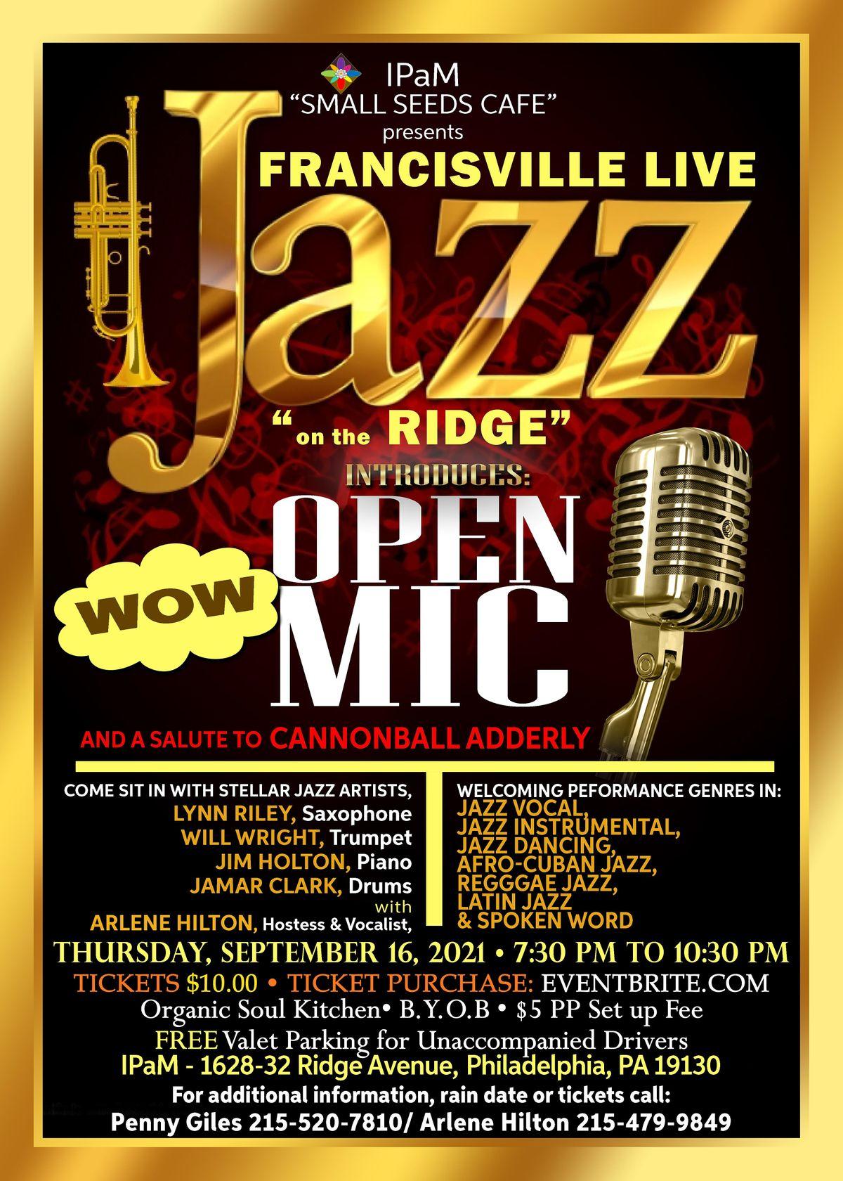 Francisville  Live Jazz OPEN MIC Night on the Ridge Thursday, 9\/16\/21