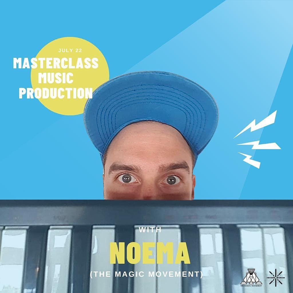 Music Production MasterClass w\/ Noema