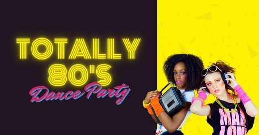 Totally 80's Dance Party