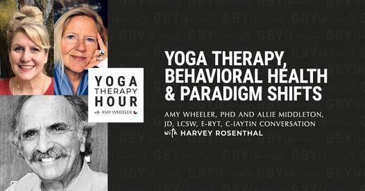 Yoga Therapy, Behavioral Health & Paradigm Shifts (virtual event)