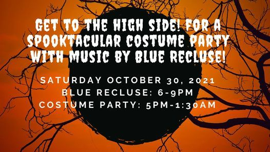 High Side! presents a Spooktacular Costume Party and music with Blue Recluse!