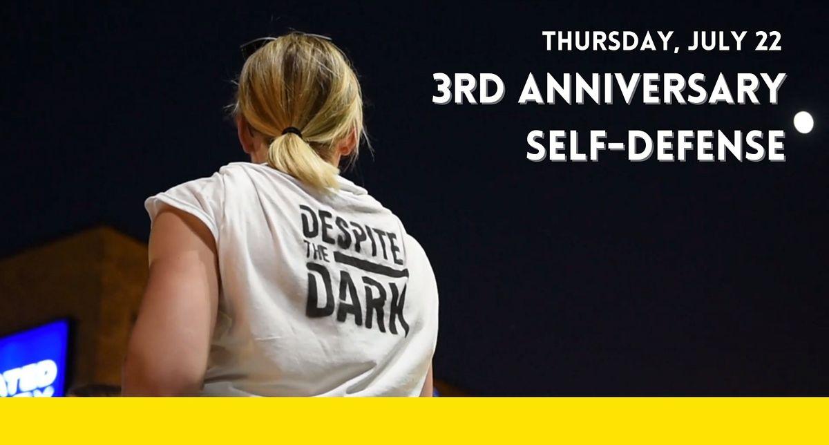 Despite the Dark 3rd Anniversary Self-Defense