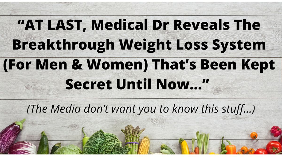 At Last, Dr.  Reveals The Secrets to Long Term Weight Loss!-San Diego