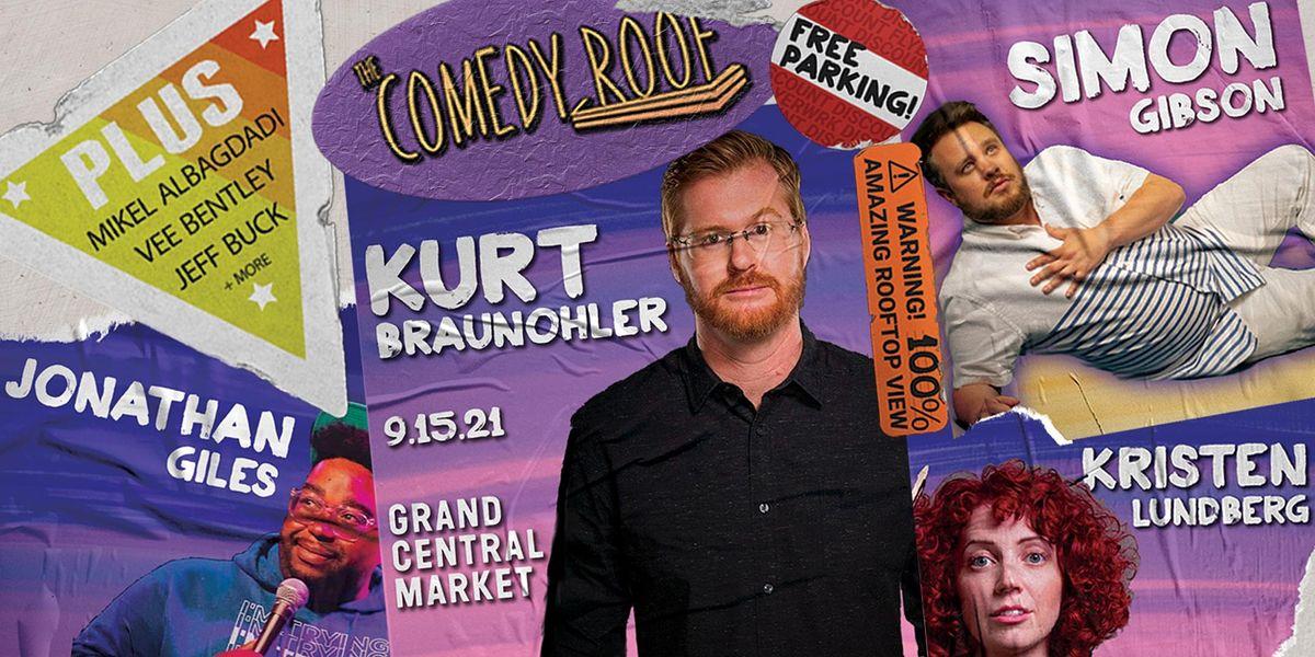 The Comedy Roof with Kurt Braunohler, Simon Gibson, Kristen Lundberg, +More