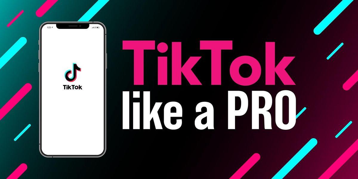 Tik Tok Like a Pro