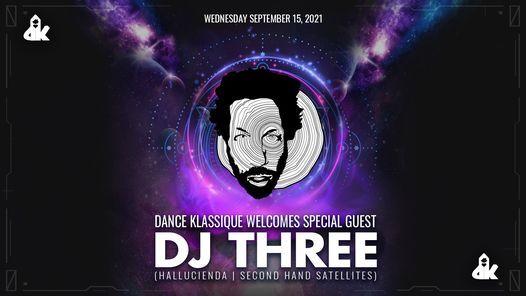 Dance Klassique w\/ DJ Three (Hallucienda \/ Second Hand Satellites), Joe Pea, Terry Jasinto & Gomez