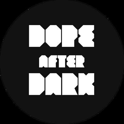 Dope After Dark