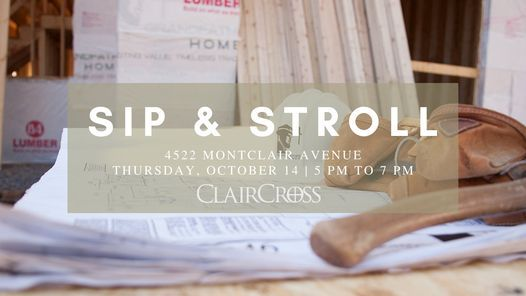 Sip & Stroll Home Tours at ClairCross