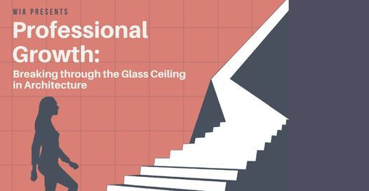 Professional Growth: Breaking Through the Glass Ceiling in Architecture