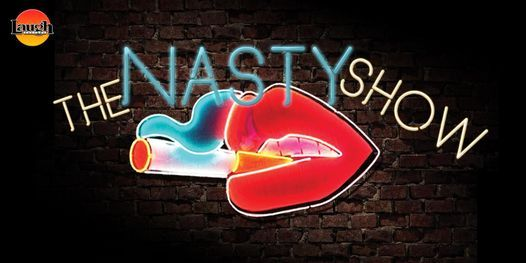 The Nasty Show: Saturday Late Night Comedy!