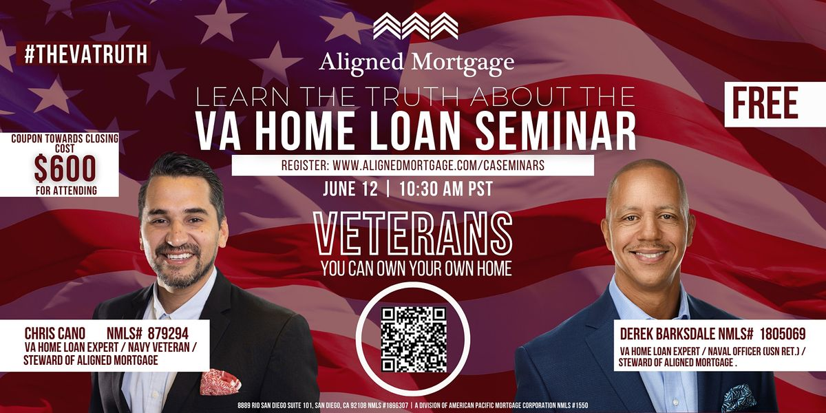 TRUTH about the VA Home Loan Benefit all Veterans deserve to know San Diego
