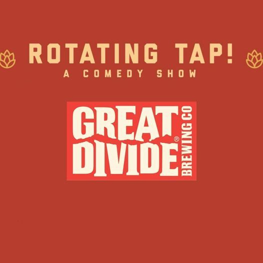 Rotating Tap Comedy @ Great Divide Brewing