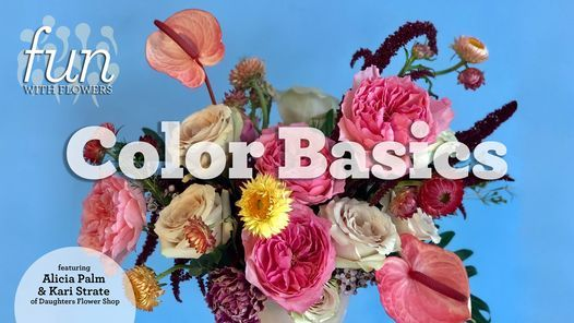 Fun with Flowers: Color Basics