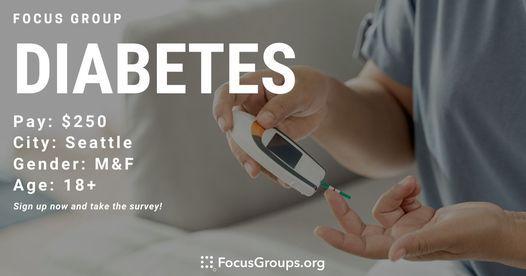 FOCUS GROUP ON DIABETES IN SEATTLE - $250