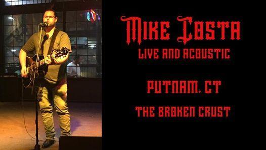 Mike Costa: Putnam, CT @ The Broken Crust