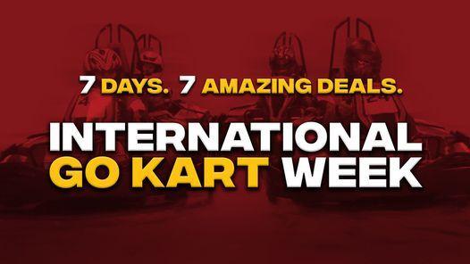INTERNATIONAL GO-KART WEEK!