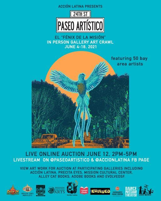 PASEO ARTISTICO: El F\u00e9nix de La Misi\u00f3n In Person Gallery Artcrawl and Live Online Auction