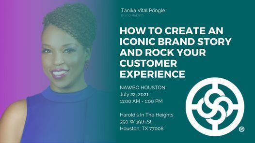 NAWBO July 2021 Luncheon - How to Create an Iconic Brand Story and Rock Your Customer Experience