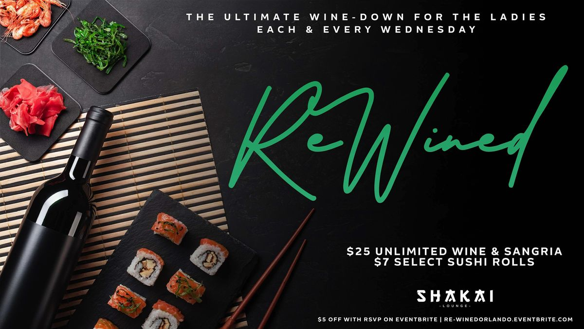 RE-WINED| LADIES NIGHT | VIBES | SUSHI