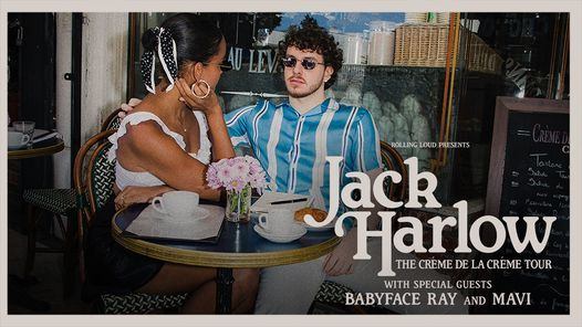 Jack Harlow Cr\u00e8me de la Cr\u00e8me Tour Babyface Ray and Mavi presented by Rolling Loud and LN