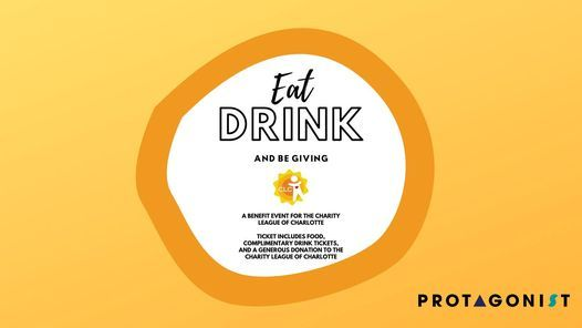 Charity League Of Charlotte - Eat, Drink, and Be Giving