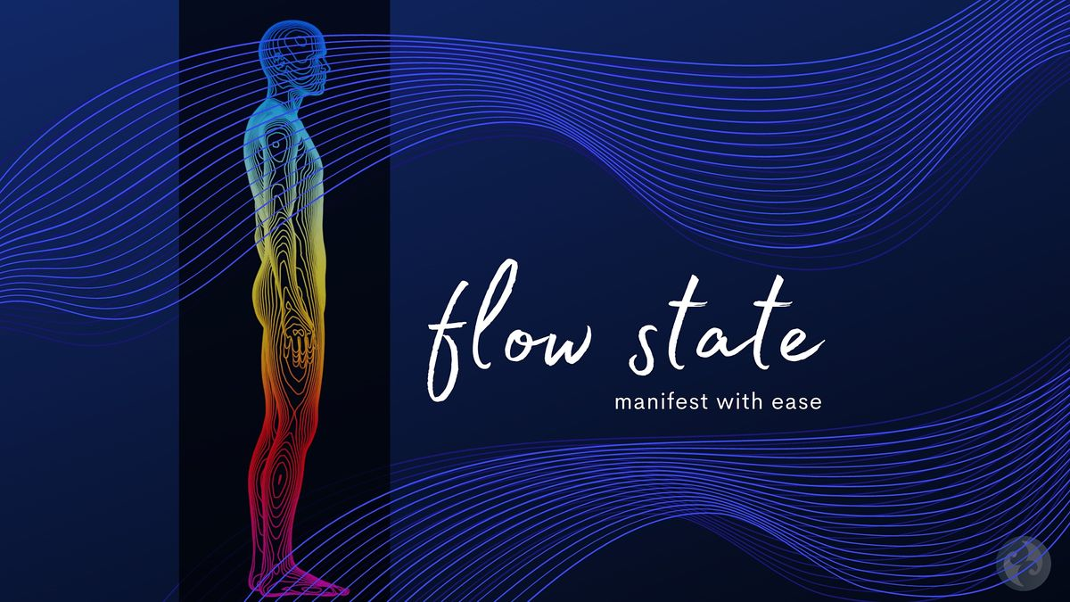 Flow State: Manifest your Vision [session 1: Heart]