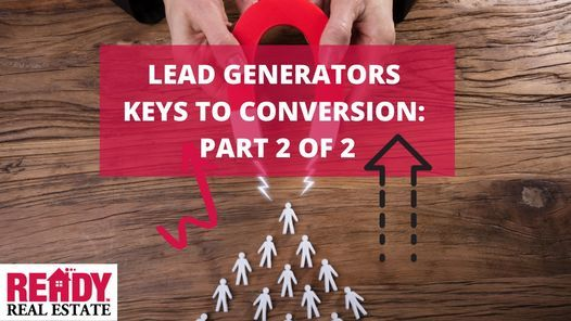 Lead Generators Keys to Conversion: Part 2