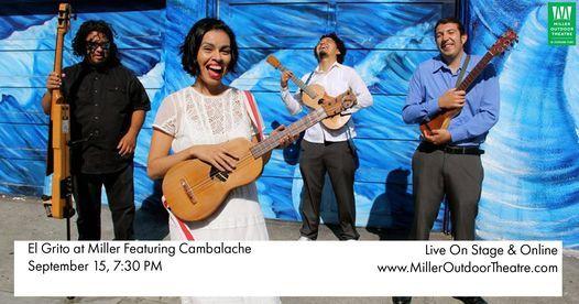 Wells Fargo Presents El Grito At Miller Featuring Cambalache