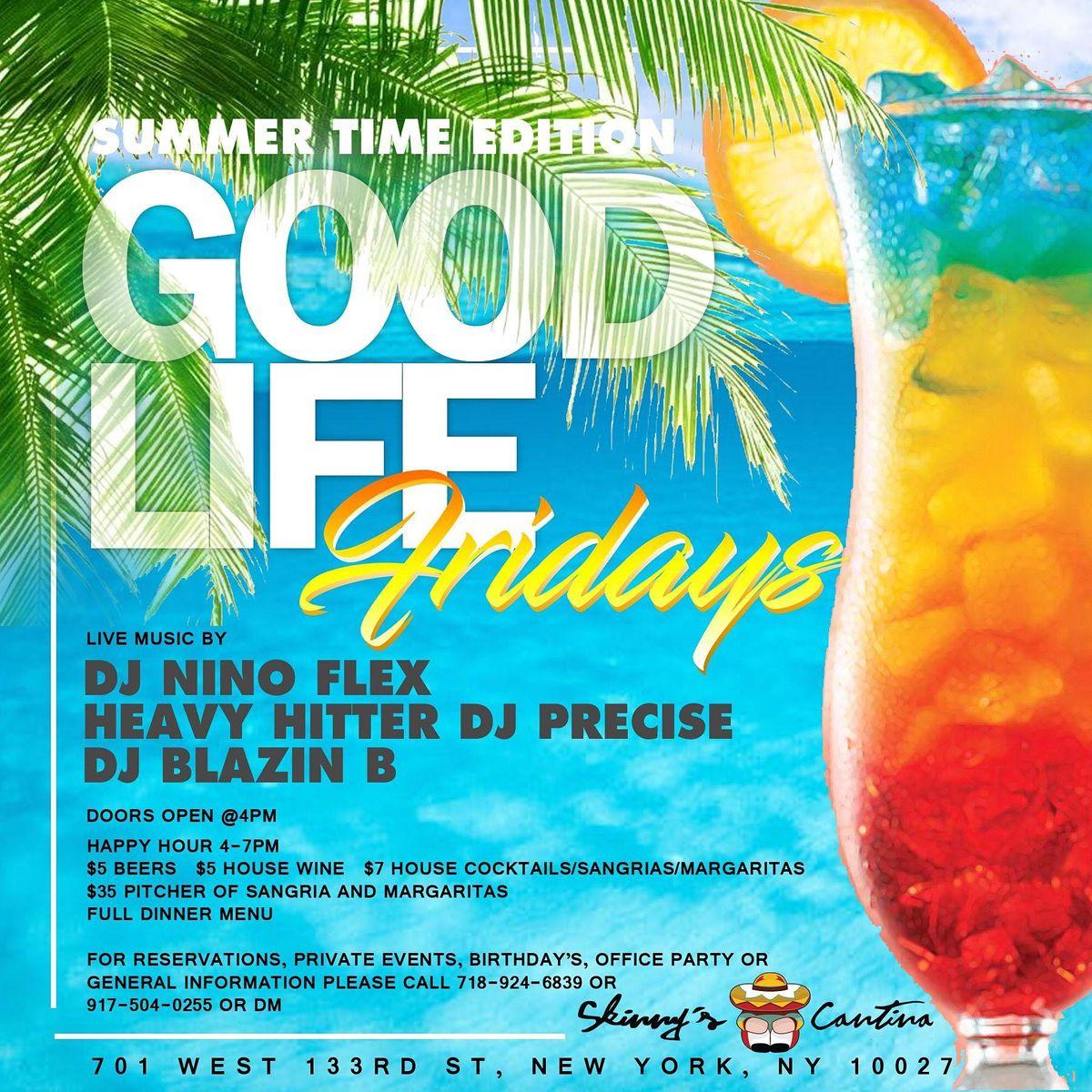 Summer Time Good Life Fridays at Skinny's Cantina