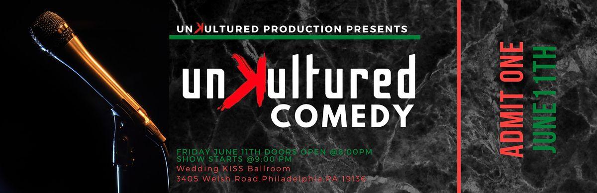 Unkultured Comedy Show June 11th