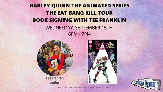 HARLEY QUINN THE ANIMATED SERIES THE EAT BANG K*ll TOUR BOOK SIGNING WITH TEE FRANKLIN