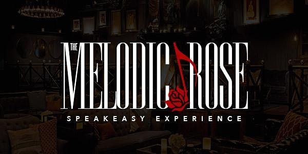 The Melodic Rose :  Speakeasy Experience