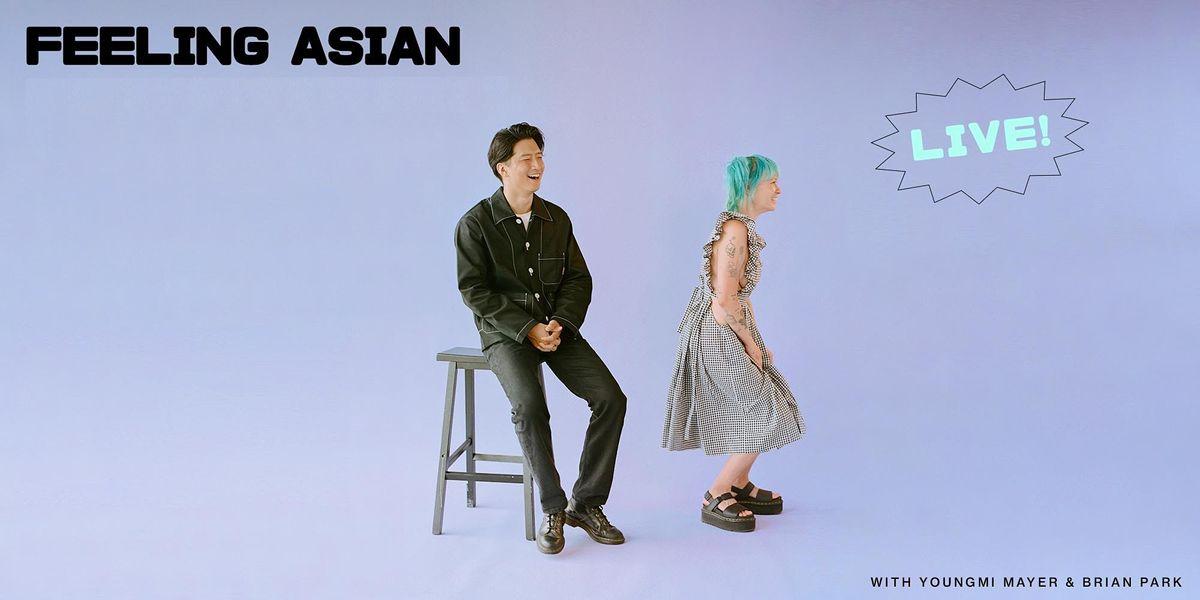 Feeling Asian Live!