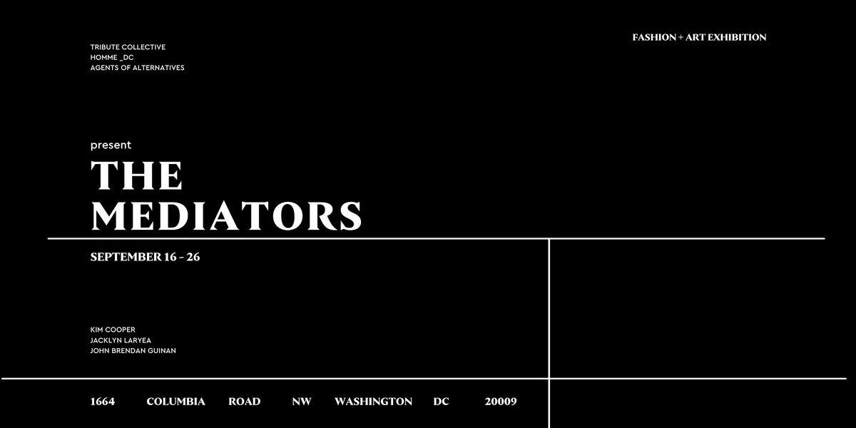 Fashion + Art Exhibition:  THE MEDIATORS